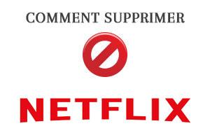 Comment supprimer un compte Netflix