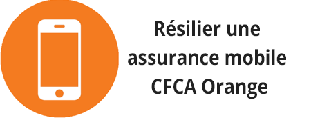 Assurance mobile CFCA Orange résiliation
