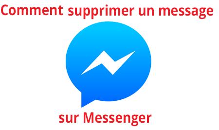 Supprimer un message envoyé sur Messenger
