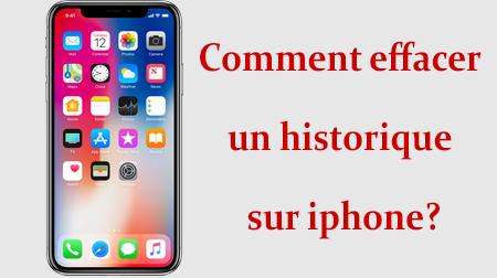 Comment effacer un historique sur votre iPhone?