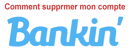 Comment supprimer son compte Bankin