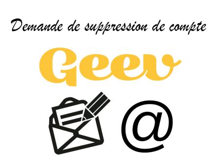 Demande de suppression de compte Geev par email ou par courrier.